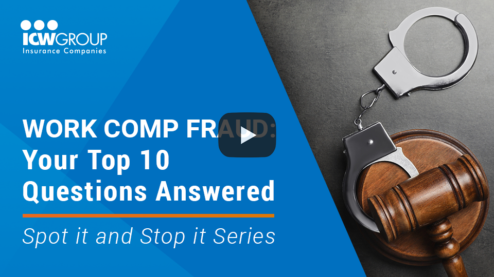 Click to view the Work Comp Fraud: Your Top 10 Questions Answered Webinar