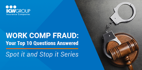Webinar: Work Comp Fraud: Your Top 10 Questions Answered.