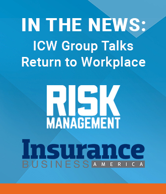 ICW Group talks to Risk Management Monitor about the safe return to the workplace